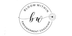 Bloom Within Empowerment Coaching
